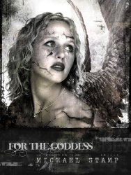 For the Goddess by Michael Stamp